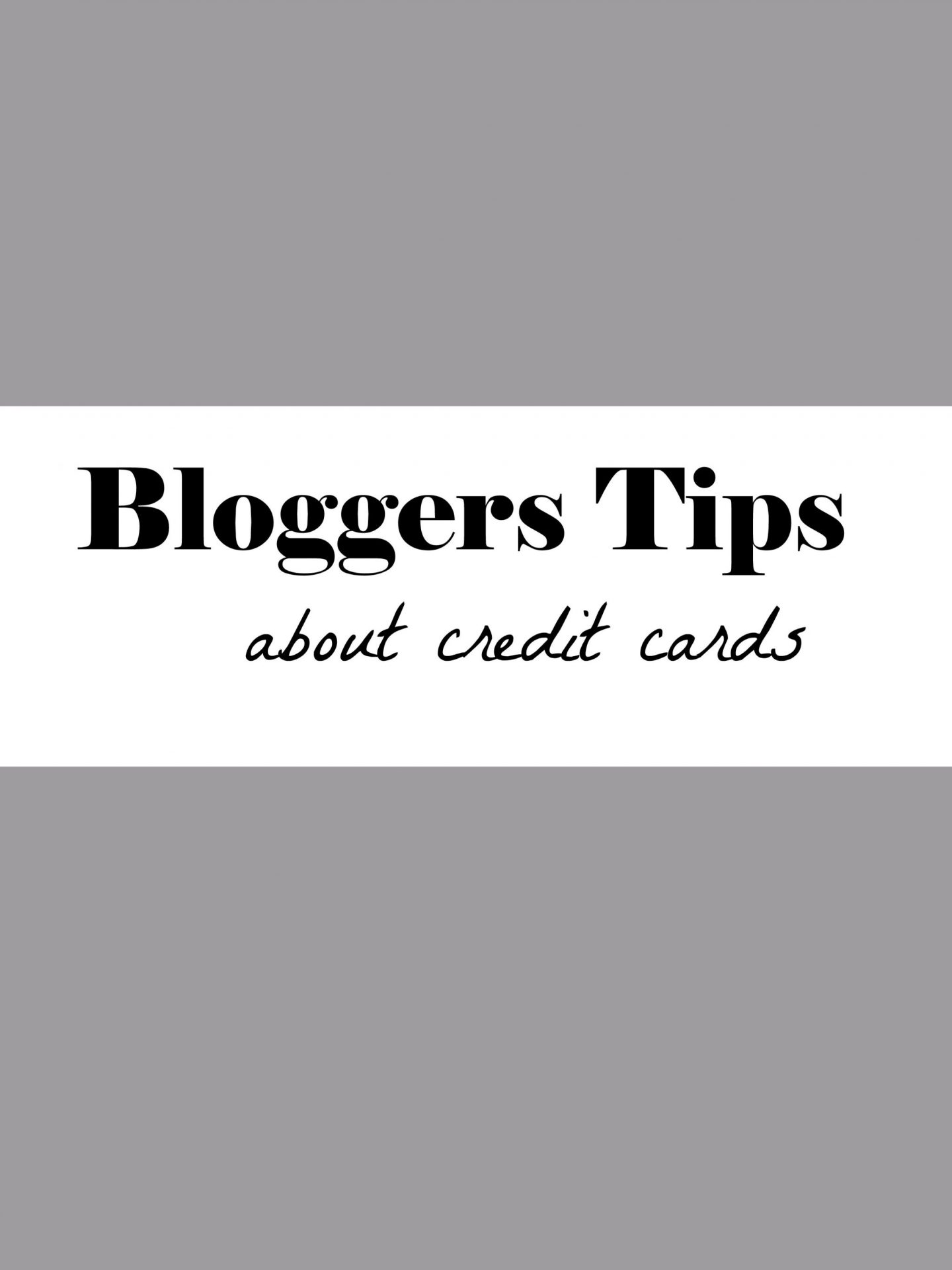 All About Credit Cards | Tips From Bloggers
