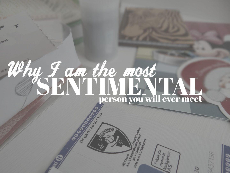 I Am A Very Sentimental Person