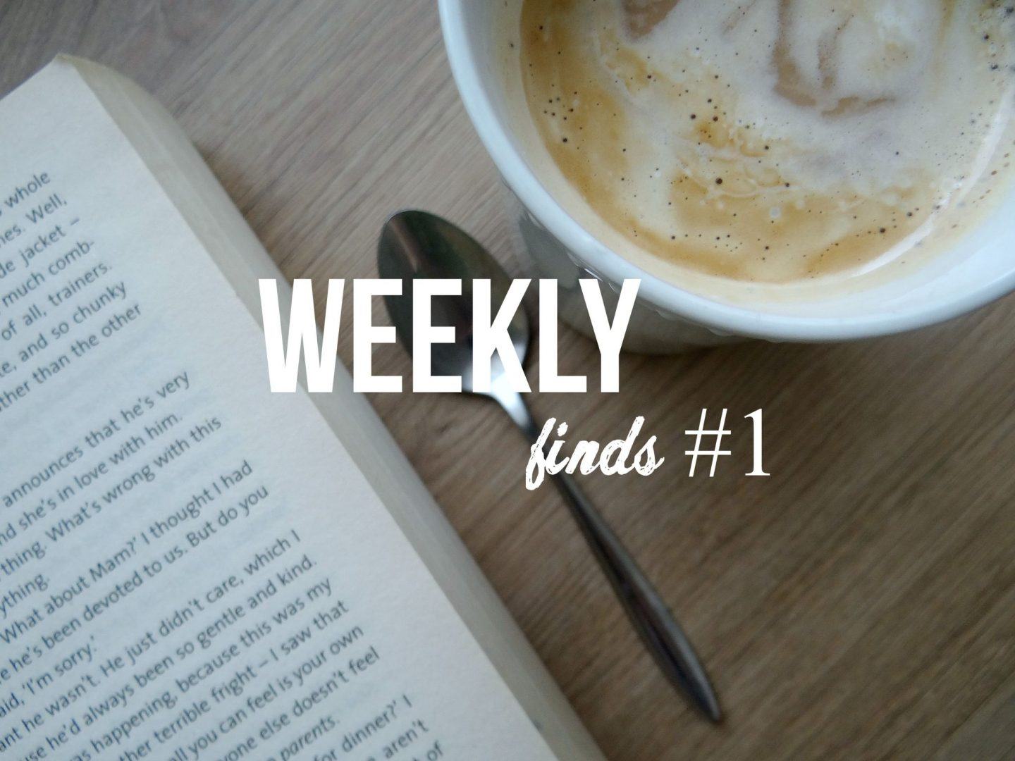 Weekly Finds #1 | Links, Posts, Videos and more