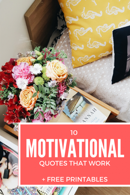 10 Motivational Quotes To Get You Moving + Free Printables