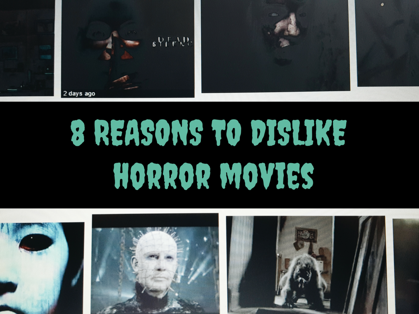 8 Reasons Why I Dislike Horror Movies