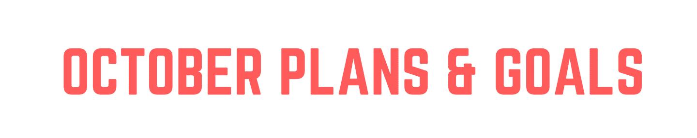 october-goals-plans