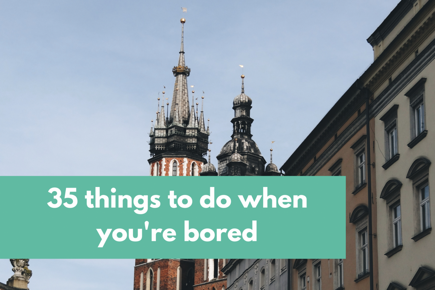 35 Things To Do When You're Bored