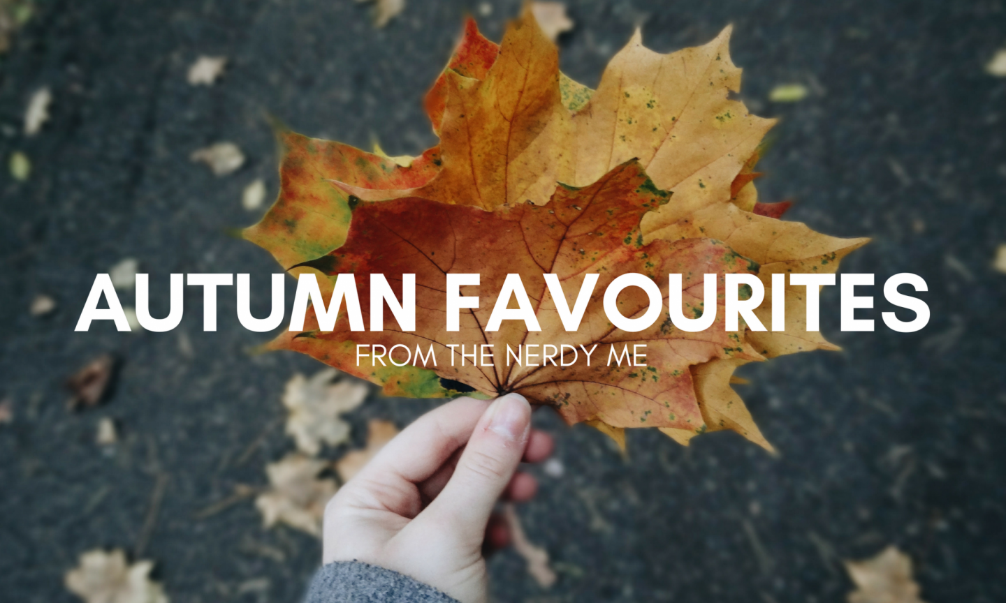 Autumn '16 Favourites | A Bit of Everything