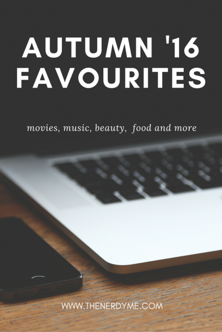 Autumnal Favourites From Beauty to Movies | The Nerdy Me