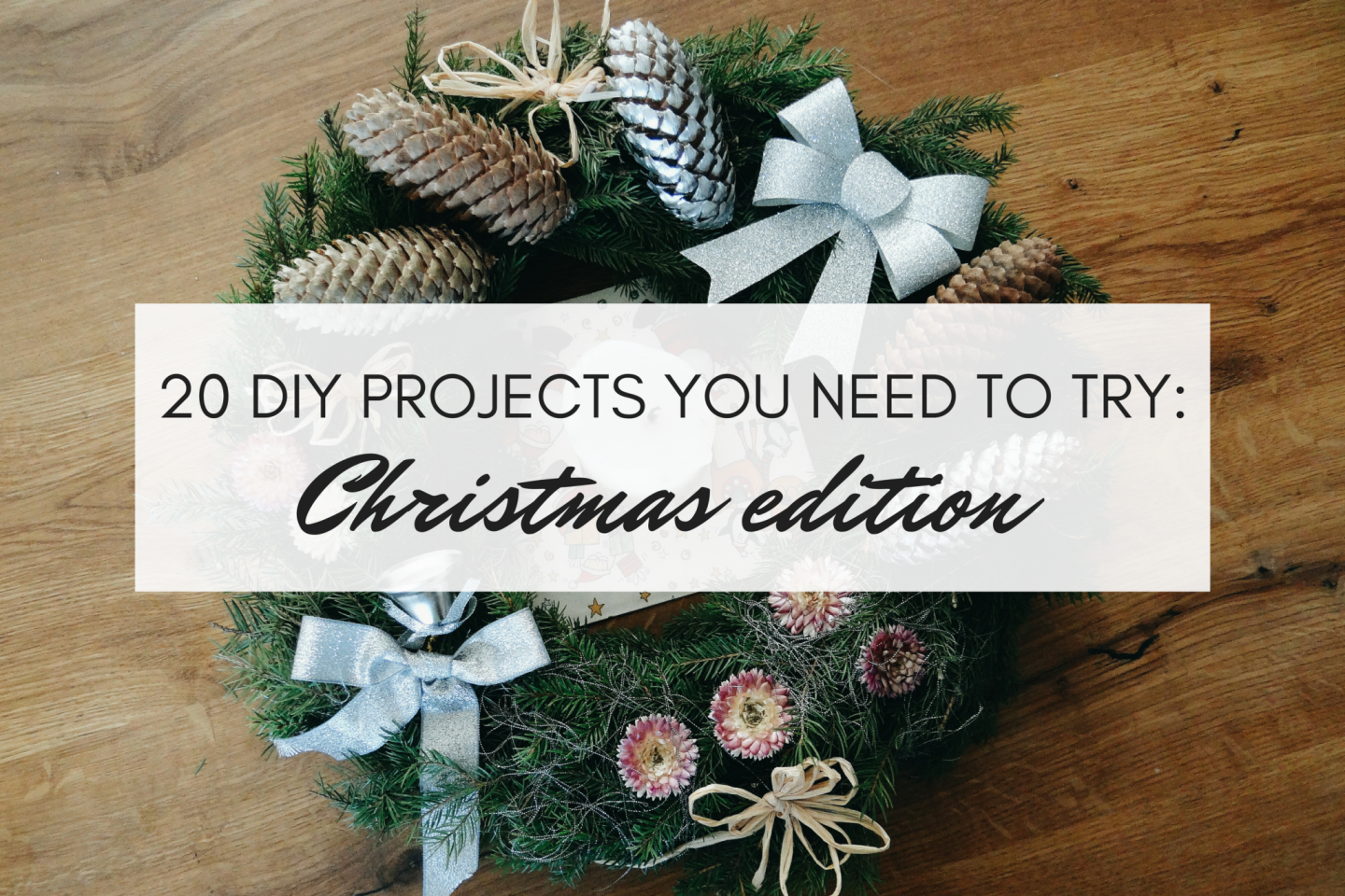 20 DIY Projects You Need To Try This Christmas