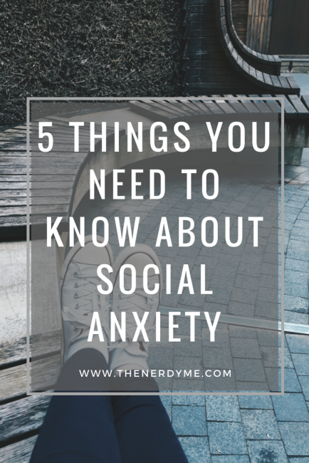 5 Things You Need To Know About Social Anxiety | www.thenerdyme.com