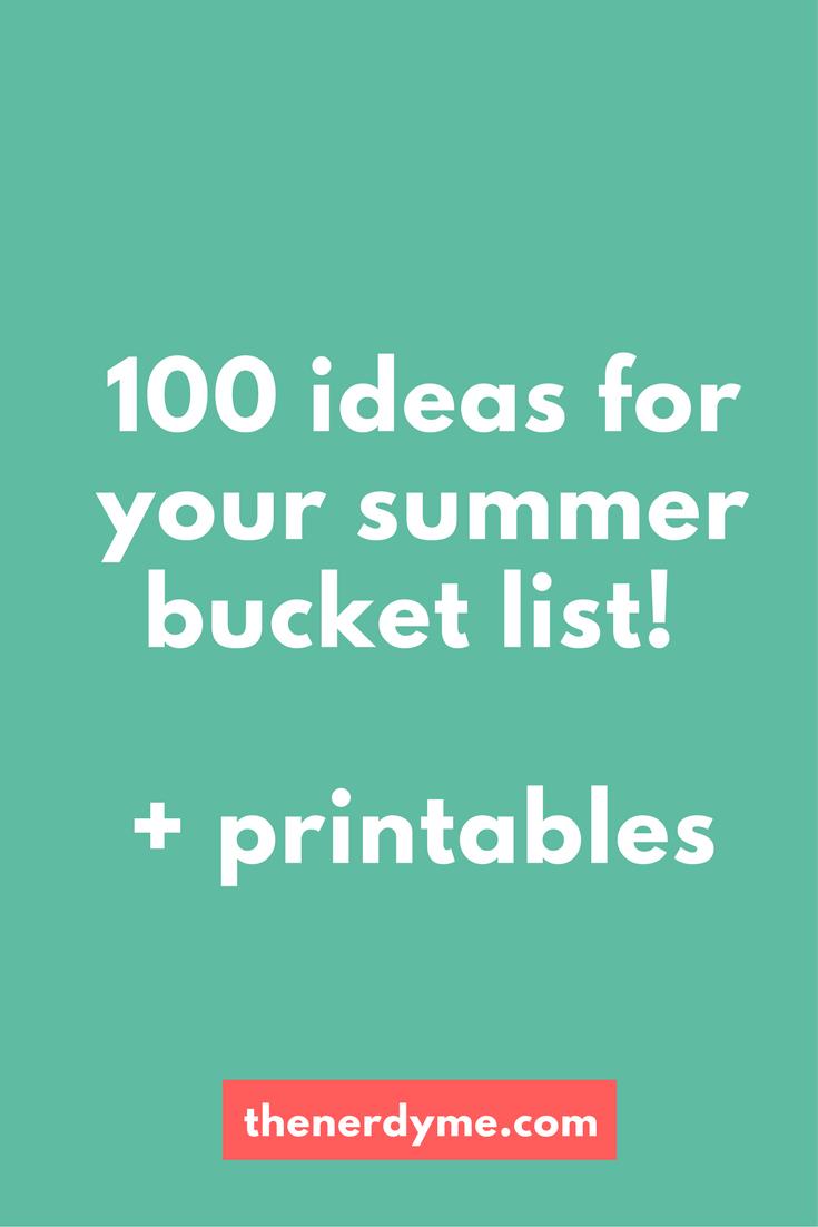 100 Ideas Foe Your Summer Bucket List! www.thenerdyme.com