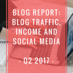 Blog Report of Q2, 2017: Blog traffic, income and social media. Learn more at www.thenerdyme.com