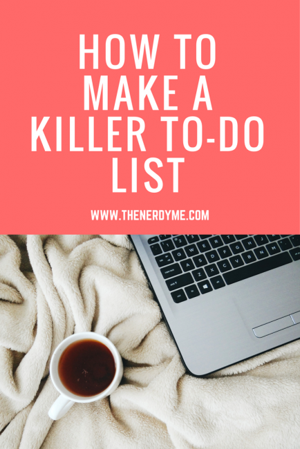 Wondering how to make a killer to-do list that you will actually complete? Look no more, this post explains it all. Start being productive now! www.thenerdyme.com