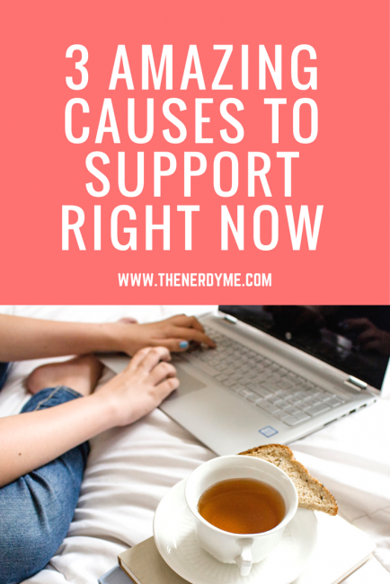 3 Amazing Causes You Can Support Right Now! www.thenerdyme.com