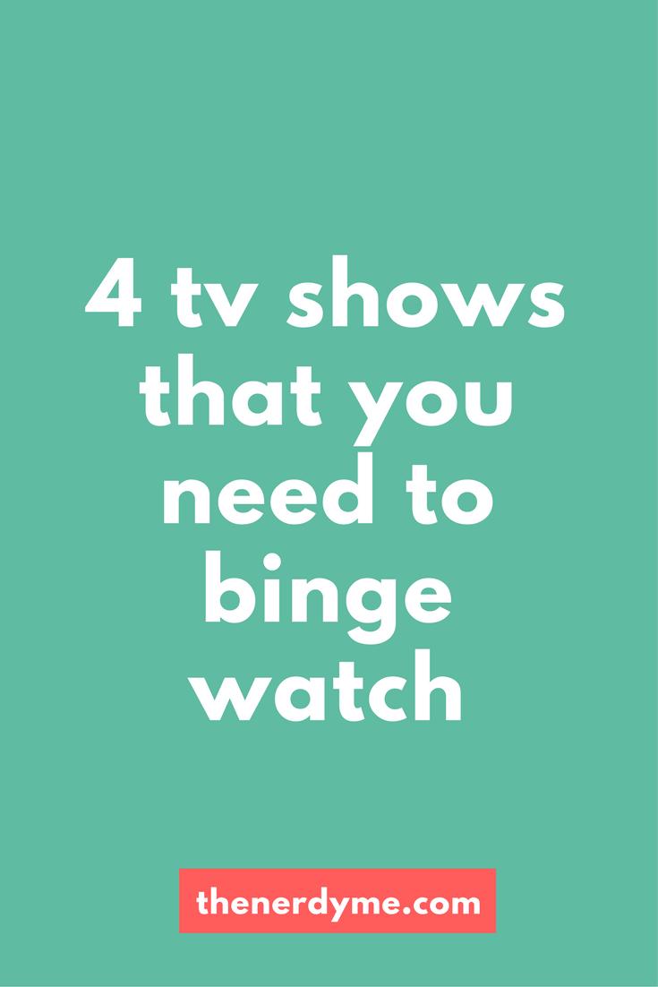 4 tv shows that you can binge watch now! www.thenerdyme.com