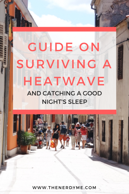 How to survive a heatwave and catch a good night's sleep www.thenerdyme.com