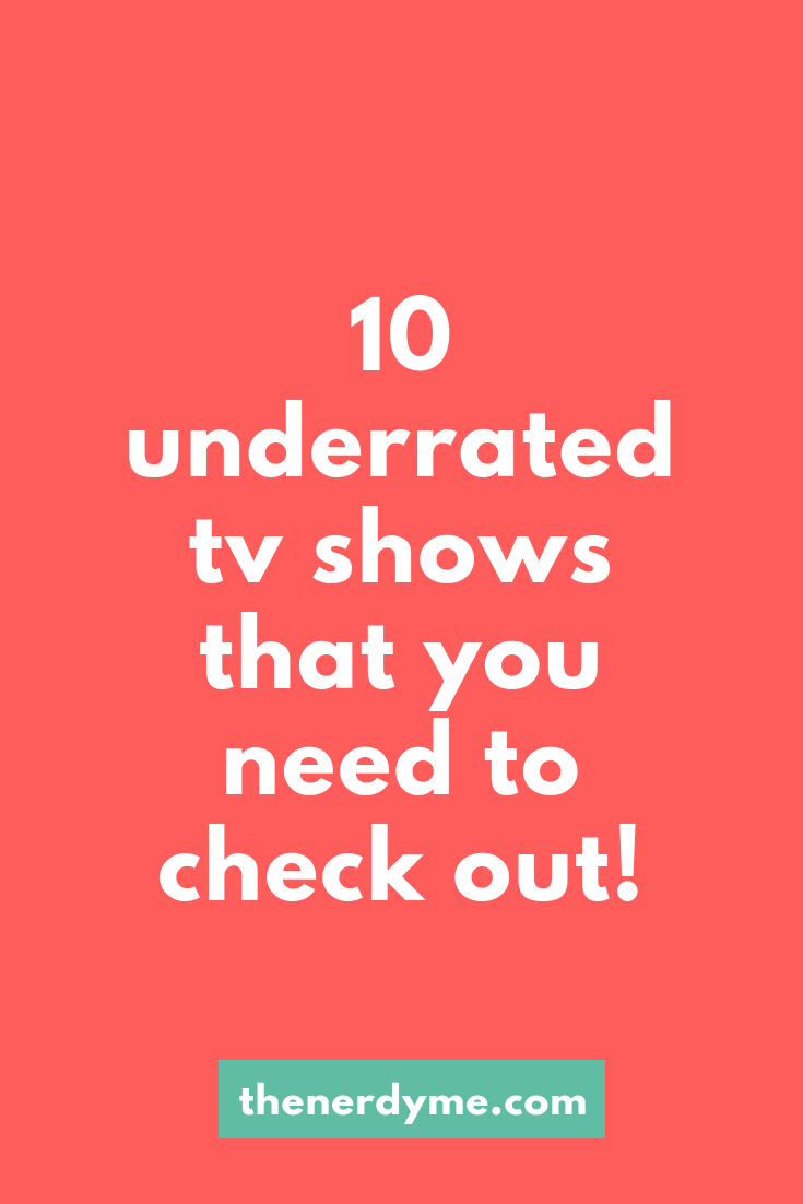The most underrated tv shows of all time! Read more at www.thenerdyme.com
