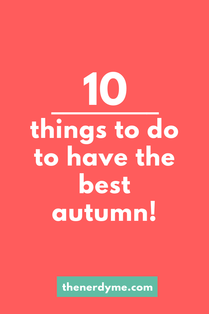 My autumn bucket list 2018 www.thenerdyme.com