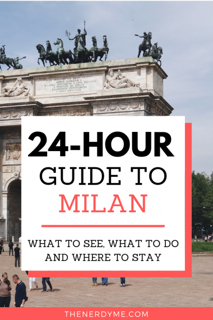 Spending 24 hours in Milan, Italy: what to see, what to do and where to stay | www.thenerdyme.com