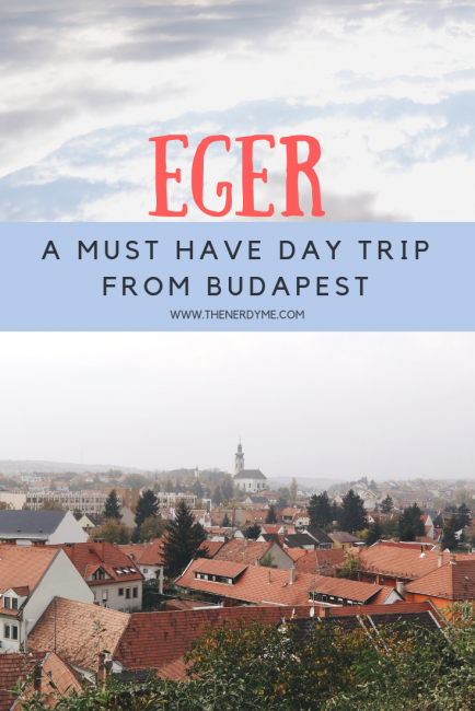 A must have day trip from Budapest to Eger: what to see, what to do and tips for the best visit | www.thenerdyme.com