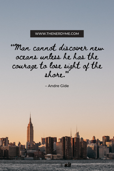 I absolutely love this travel quote: Man cannot discover new oceans unless he has the courage to lose sight of the shore.  You can find more inspirational travel quotes like this by clicking the link.