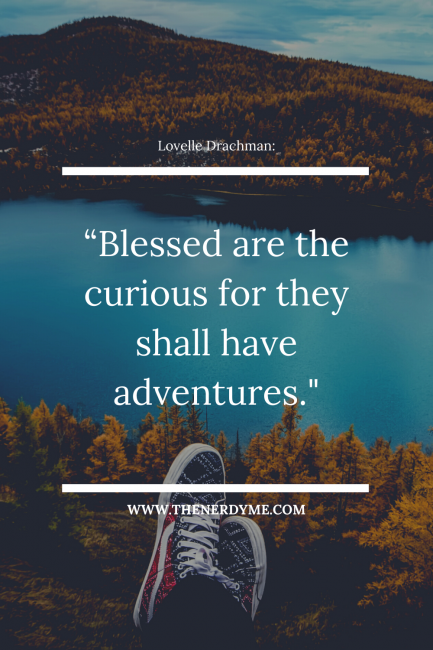 "I love this travel quote: ""Blessed are the curious for they shall have adventures."" Find more on the link."