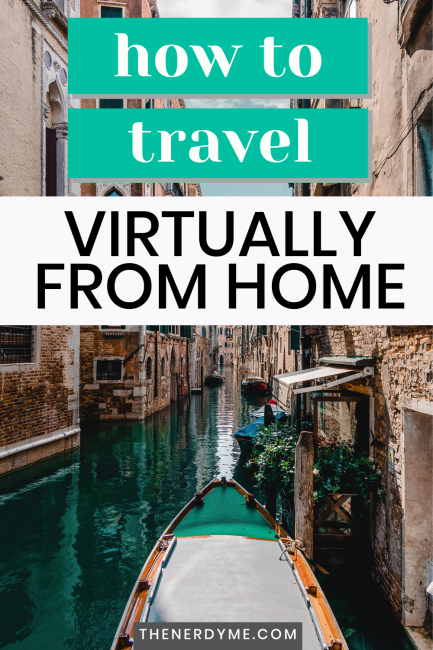 How to travel virtually from home
